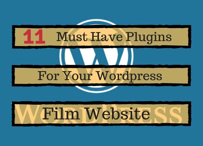 11 Must Have Plugins For Your Wordpress Film Website - MarilynFilms