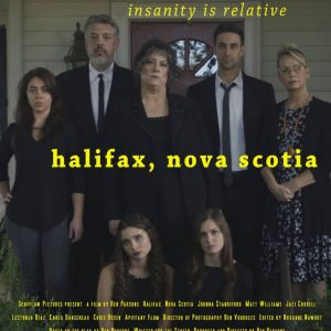 Halifax, Nova Scotia. Movie poster. Ben Parsons. Johnna Standiford. Carly Matt Williams. Johnny Jaci Cordell. Daphne Karla Dansereau. Deb Lestonja Diaz. Joy Chris Bosen. Apiffany Flom.