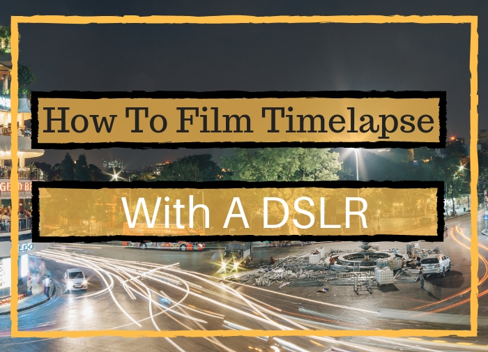How To Film Timelapse With A DSLR. Timelapse image. Text block.