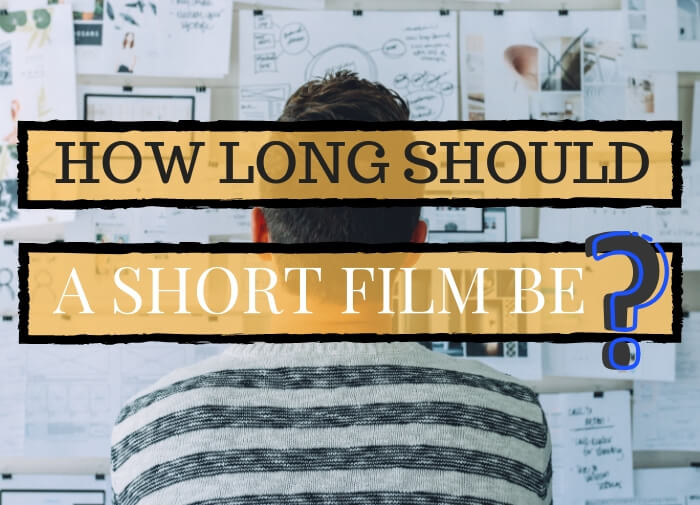 How long should a short film be?