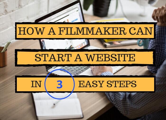 How A Filmmaker Can Start A Website In 3 Easy Steps