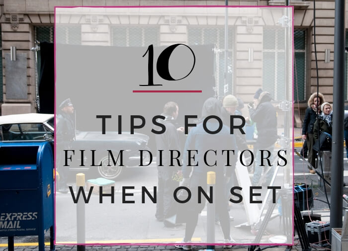10 Tips For Film Directors When On Set. Movie Set. Outdoor Movie Set. Movie Set With People.