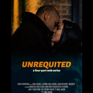 Unrequited. Unrequited film poster. Man and women kissing. Black man and black woman kissing.