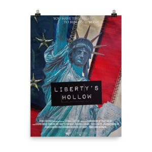 Liberty's Hollow movie poster. Statue of Livberty. American flag. Click to enhance viewing. Available on www.marilynfilms.com.